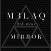 MBLAQ Mini Album Vol.8- Mirror