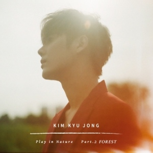 KIM KYU JONG(SS301) SINGLE ALBUM VOL.2 - PLAY IN NATURE PART.2 FOREST