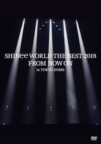 SHINee WORLD THE BEST 2018 - FROM NOW ON - in TOKYO DOME [DVD] (Normal Edition)