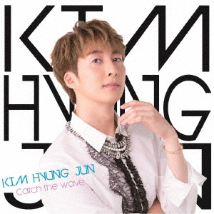 Kim Hyung Jun - Catch the wave (Regular Edition) (Type B)