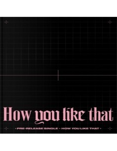 BLACKPINK Single Album - How You Like That