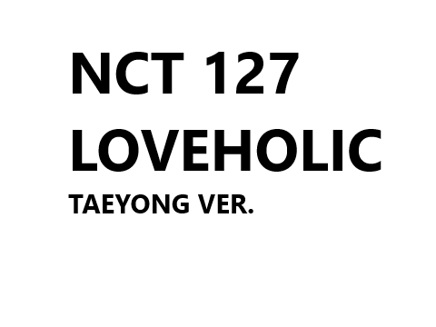 NCT 127 2nd Mini Album - LOVEHOLIC (TAEYONG ver.)